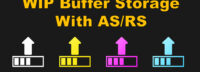 How to Use AS/RS for WIP Buffer Storage